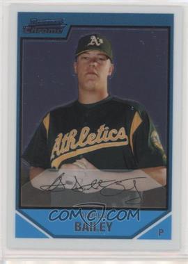 2007 Bowman Chrome - Prospects #BC136 - Andrew Bailey