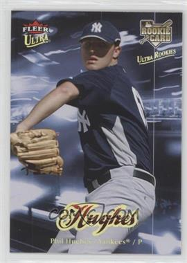 2007 Fleer Ultra - [Base] - Gold Medallion #214 - Phil Hughes
