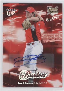 2007 Fleer Ultra - [Base] - Rookie Autographs #204 - Jared Burton /299