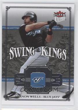 2007 Fleer Ultra - Swing Kings #SK-VW - Vernon Wells