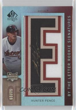 2007 SP Authentic - [Base] #153 - By the Letter Rookie Signatures - Hunter Pence /75