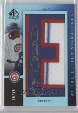 2007 SP Authentic By the Letter Signatures - [Base] #BL-16 - Felix Pie /75