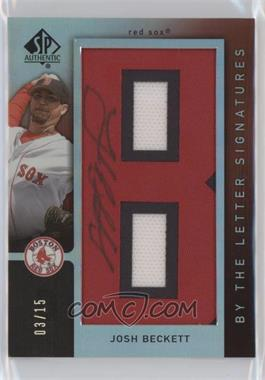 2007 SP Authentic By the Letter Signatures - [Base] #BL-8.1 - Josh Beckett (Letter B) /15