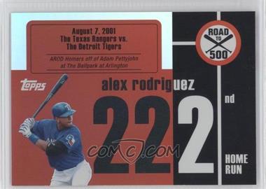 2007 Topps - Multi-Product Insert Road to 500 Alex Rodriguez #ARHR222 - Alex Rodriguez