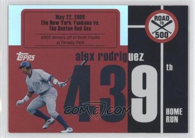 2007 Topps - Multi-Product Insert Road to 500 Alex Rodriguez #ARHR439 - Alex Rodriguez