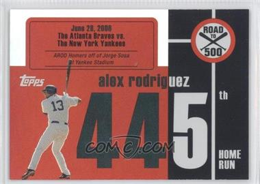 2007 Topps - Multi-Product Insert Road to 500 Alex Rodriguez #ARHR445 - Alex Rodriguez