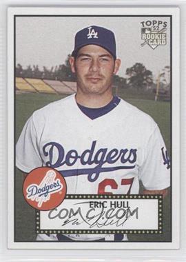 2007 Topps '52 - [Base] #128 - Eric Hull