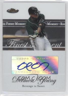 2007 Topps Finest - Finest Moments Autographs #RFMA-DY - Delmon Young