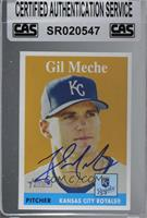 Gil Meche [CAS Certified Sealed]