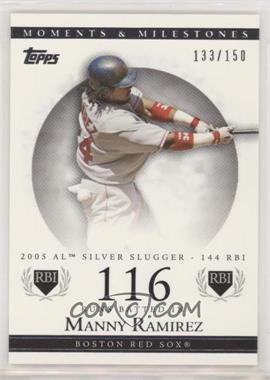 2007 Topps Moments & Milestones - [Base] #135-116 - Manny Ramirez (2005 AL Silver Slugger - 144 RBI) /150