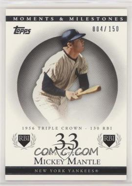 2007 Topps Moments & Milestones - [Base] #164-33 - Mickey Mantle (1956 Triple Crown - 130 RBI) /150