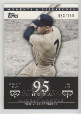 2007 Topps Moments & Milestones - [Base] #165-95 - Mickey Mantle (1956 AL MVP - 188 Hits) /150
