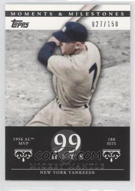 2007 Topps Moments & Milestones - [Base] #165-99 - Mickey Mantle (1956 AL MVP - 188 Hits) /150