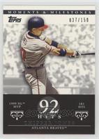 Chipper Jones (1999 NL MVP - 181 Hits) /150