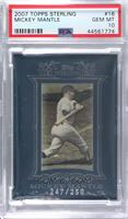 Mickey Mantle [PSA 10 GEM MT] #/250