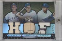 Mickey Mantle, Joe DiMaggio, Roberto Clemente /27