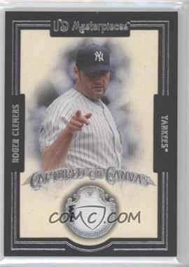 2007 UD Masterpieces - Captured on Canvas #CC-RC - Roger Clemens