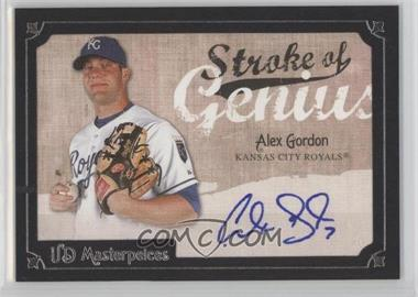 2007 UD Masterpieces - Stroke of Genius #SG-GO - Alex Gordon