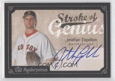 2007 UD Masterpieces - Stroke of Genius #SG-JP - Jonathan Papelbon