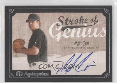 2007 UD Masterpieces - Stroke of Genius #SG-MC - Matt Cain