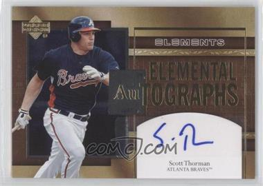 2007 Upper Deck Elements - Elemental Autographs #AU-ST - Scott Thorman