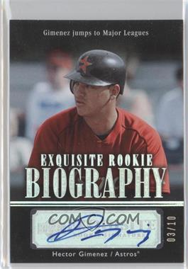 2007 Upper Deck Exquisite Rookie Signatures - Rookie Biography - Silver Spectrum #ERB-HG - Hector Gimenez /10