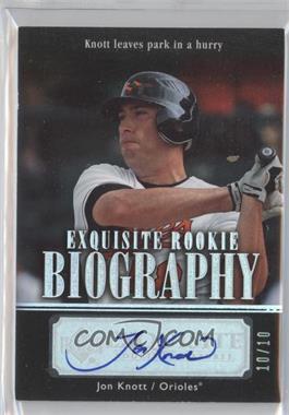 2007 Upper Deck Exquisite Rookie Signatures - Rookie Biography - Silver Spectrum #ERB-JK - Jon Knott /10