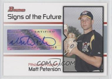 2008 Bowman - Signs of the Future #SOF-MP - Matt Peterson
