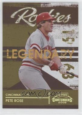 2008 Playoff Contenders - Legendary Rookies - Gold #2 - Pete Rose /250