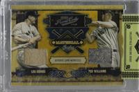 Ted Williams, Lou Gehrig /25 [Uncirculated]