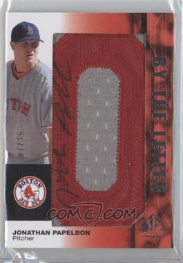 2008 SP Authentic - By the Letter Autographs #BL-JP.2 - Jonathan Papelbon /25