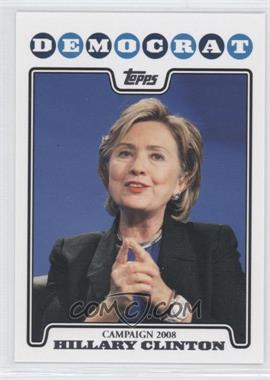 2008 Topps - Campaign 2008 #C08-HC - Hillary Clinton