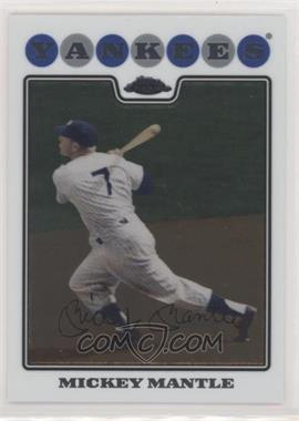 2008 Topps Chrome - [Base] #7 - Mickey Mantle
