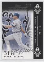 Mark Teixeira (2005 Silver Slugger - 194 Hits) #/25