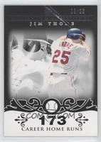 Jim Thome (2007 - 500 Career Home Runs (507 Total)) #/25