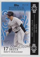Matt Holliday (2007 All-Star - 216 Hits) /10