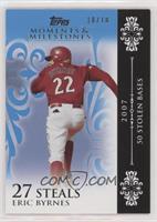Eric Byrnes (2007 - 50 Stolen Bases) #/10