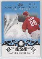 Jim Thome (2007 - 500 Career Home Runs (507 Total)) #/10