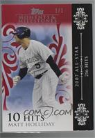 Matt Holliday (2007 All-Star - 216 Hits) [Noted] #/1