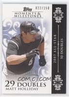 Matt Holliday (2007 All-Star - 50 Doubles) #/150