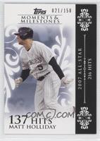 Matt Holliday (2007 All-Star - 216 Hits) #/150