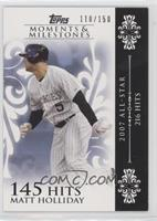 Matt Holliday (2007 All-Star - 216 Hits) /150