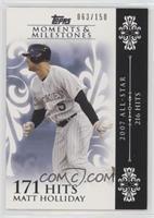 Matt Holliday (2007 All-Star - 216 Hits) /150
