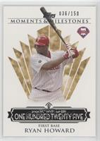Ryan Howard (2006 NL MVP - 149 RBIs) #/150