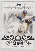 Trevor Hoffman (2007 - 500 Career Saves (524 Total)) [Noted] #/150