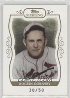 Rogers Hornsby #/50