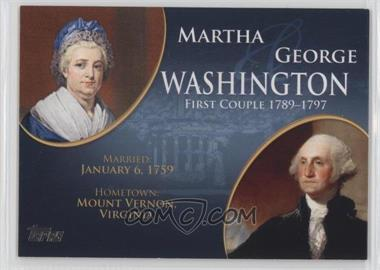 2008 Topps Updates & Highlights - First Couples #FC-1 - Martha and George Washington