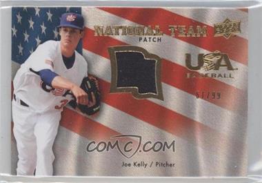 2008 Upper Deck - USA Baseball National Team - Patches [Memorabilia] #USA-JK - Joe Kelly /99