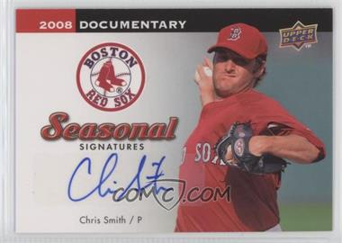 2008 Upper Deck Documentary - Seasonal Signatures #CS - Chris Smith