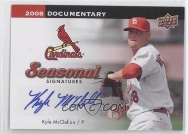 2008 Upper Deck Documentary - Seasonal Signatures #KM - Kyle McClellan